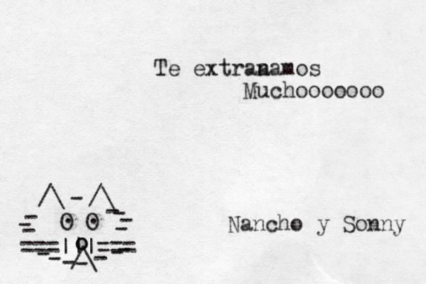 ===|||=== /\ O O . . /\ /\ - - - - - - - - - - - - - - - o o _ Te extra a namos Muchooooooo Nancho y Sonny