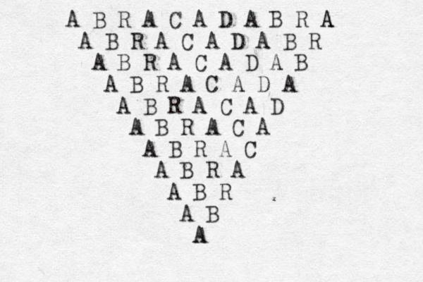 A B R A C A D A B R A A A B R A C A D A B R A B R A C A D A B A B R A C A D A A B R A C A D A B R A C A A B R A C A B R A A B R A B A A