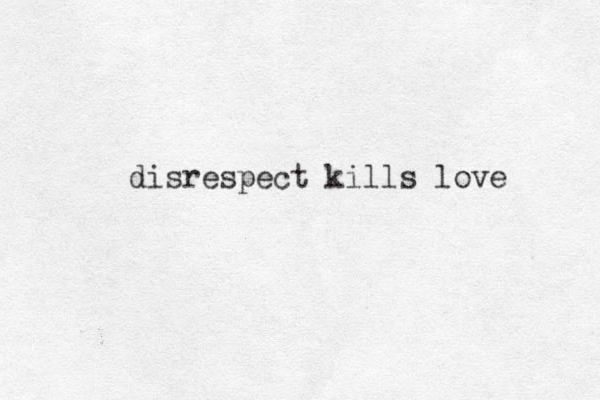 disrespect kills love