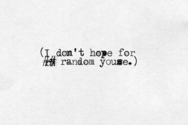 I don't hope for rN ## random youse.) (