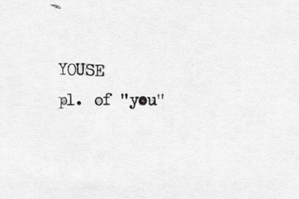 "YOUSE pl. of ""you"""