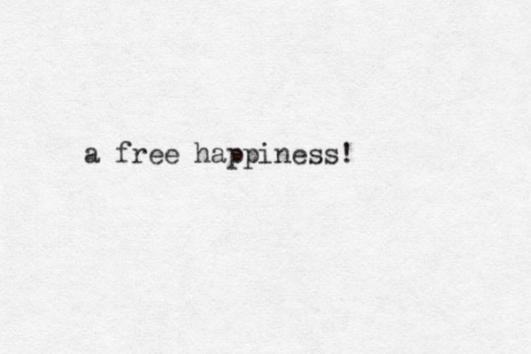 a free happiness!