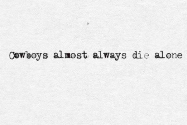 Cowboys almost always die alone