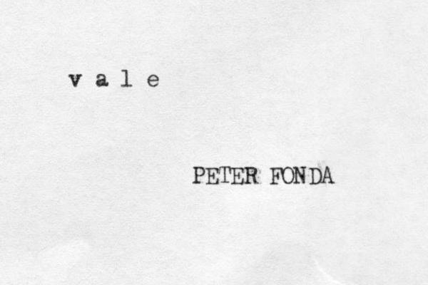v a l e PETER FONDA