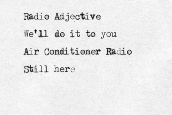 Radio Adjective We'll do it to you Air Conditioner Radio Still here