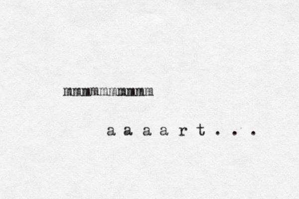 mmmmmmmmmm a a a a r t . . .