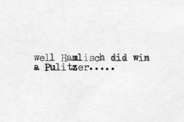 well Hamlisch did win a Pulitzer.....