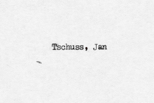 Tsch uss, Jan