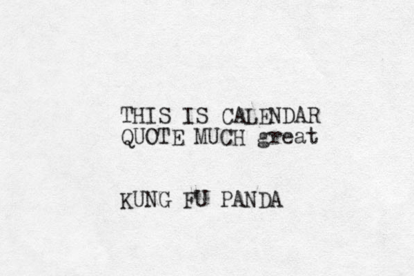 THIS IS CALENDAR QUOTE MUCH great KUNG FU PANDA