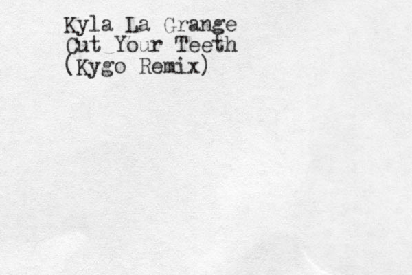 Kyla La Grange Cut Your Teeth (Kygo Remix)