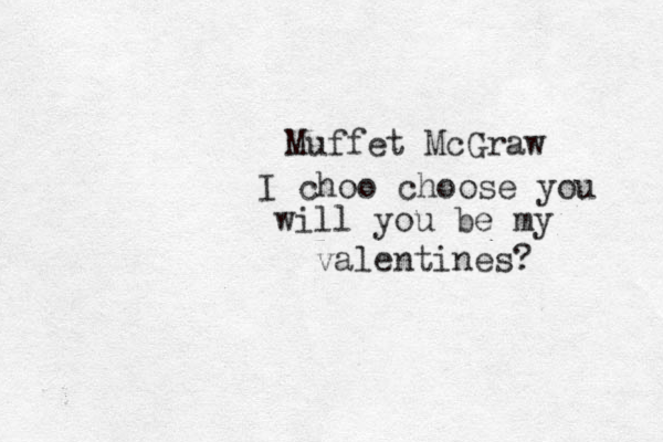 Muffet McGraw I choo choose you will you be my valentines?