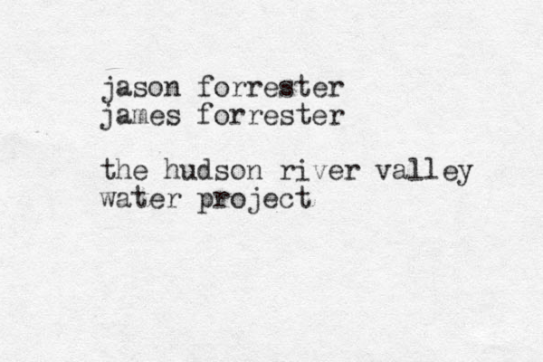 jason forrester james forrester the hudson river valley water project