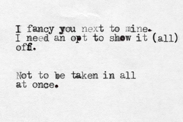 I fancy you next to mine. I need a n opt to show it ofd f f. Not to be taken in all at once. (all)