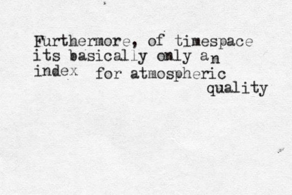 Furthermore, of timespace its basically only a index n for atmospheric quality