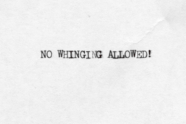 NO WHING GING ALLOWED!