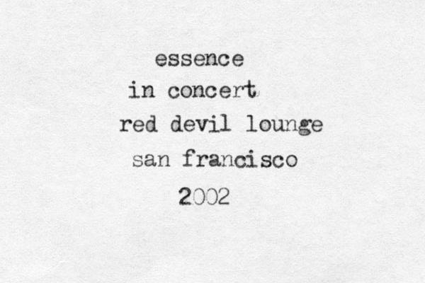essence in concert red devil lounge san francisco 2002
