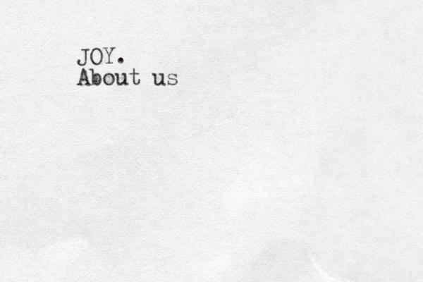 JOY. About us