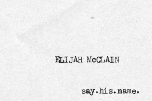 ELIJAH McCLAIN say.his.name.