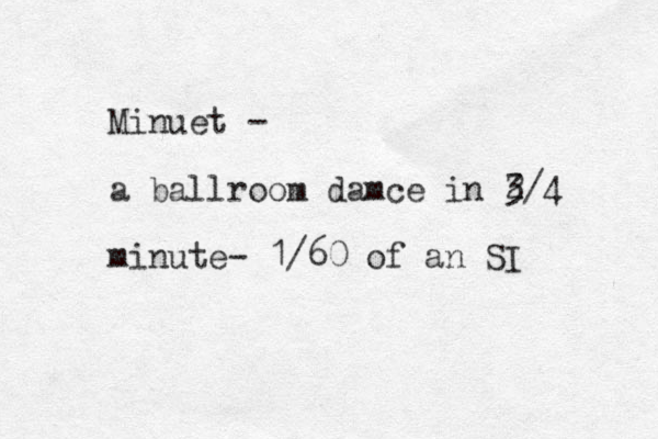Minuet - a ballroom damce in 2 3/4 minute- 1/60 of an SI