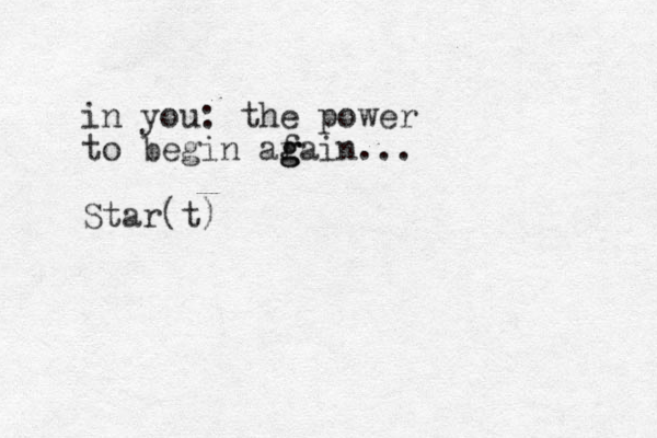 in you: the power to begin af g g gain... Star(t)