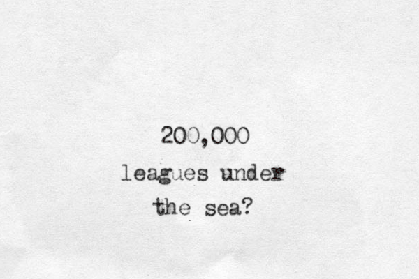 200,000 leagues under the sea?