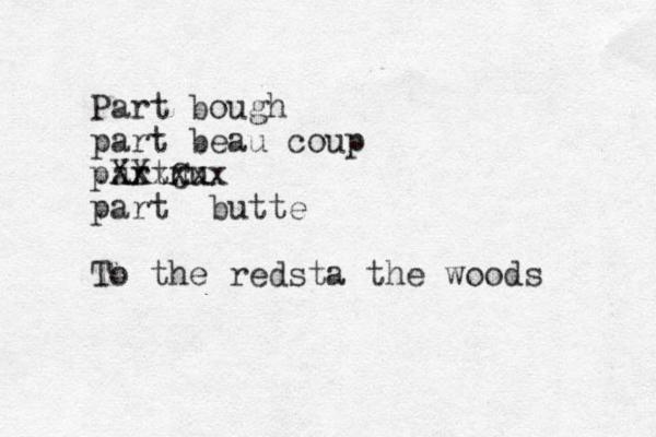 Part bough part beau coup partnu C XX xxxxxx part butte To the redsta the woods