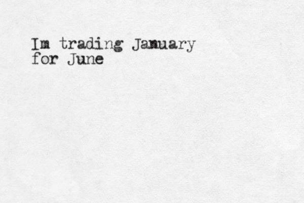 Im trading January for June