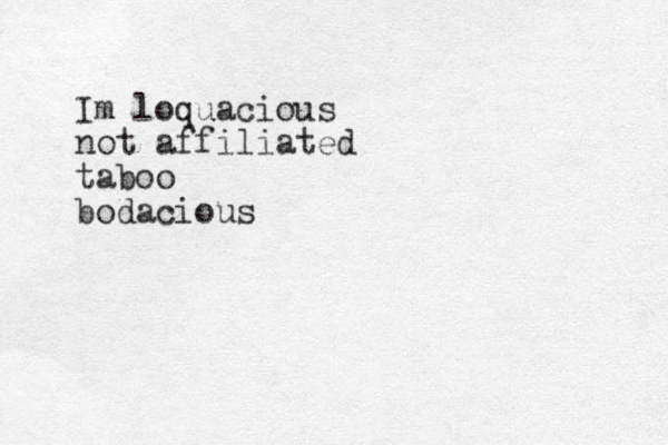 Im loquacious not affiliated taboo bodacious