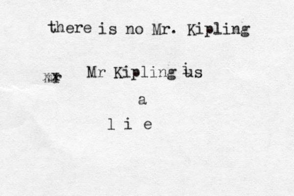 there is no Mr. Kipling mr xx Mr Kipling us i a l i e