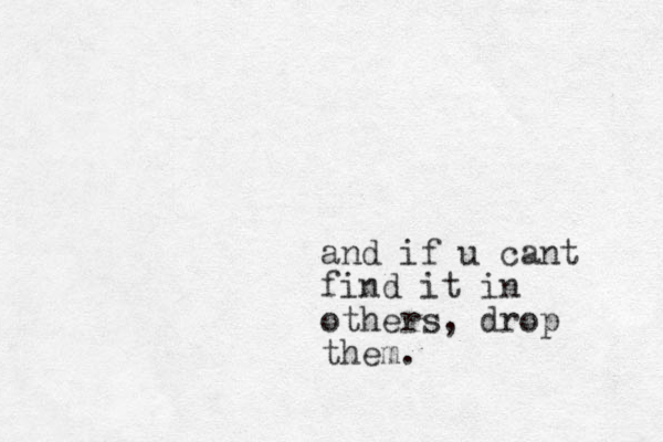 and if u cant find it in others, drop them.