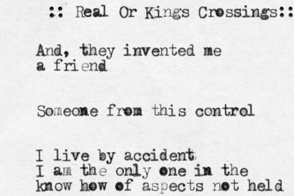 And, they invented me a friend Someone from this control I live by accident I am the only one in the know how of aspects not held :: Real Or Kings Crossings::