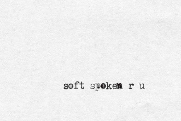 soft spoken r u