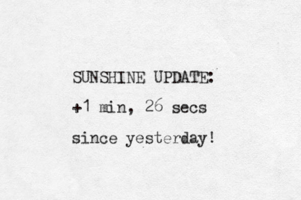SUNSHINE UPDATE: +1 min, 26 secs since yesterday!