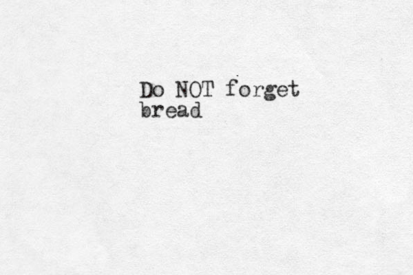 Do NOT forget bread