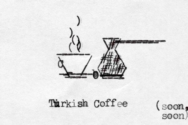 \ / \ / - ----- - - ---- ------ C ( ( ) ) ( ) ) \ / / \ / \ b\ / - ---- ---- ---- - ---- --- --------- - -------- # # # # # # # # # O O Tir u u kish Coffee x (soon, soon)