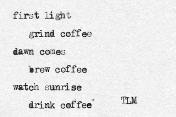 first light grind coffee dawn brew coffee watch sunrise drink coffee comes TLM
