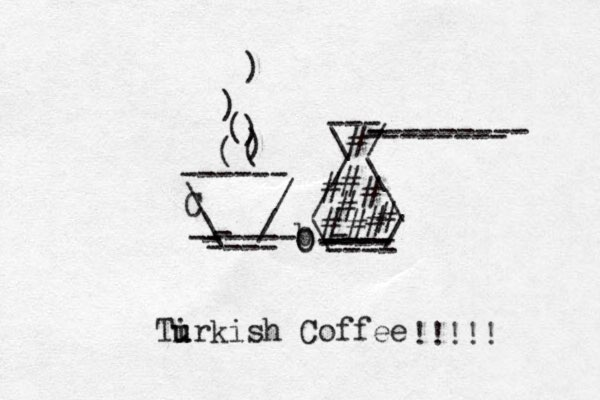 \ / \ / - ----- - - ---- ------ C ( ( ) ) ( ) ) \ / / \ / \ b\ / - ---- ---- ---- - ---- --- --------- - -------- # # # # # # # # # O O Tir u u kish Coffee x !!!!!