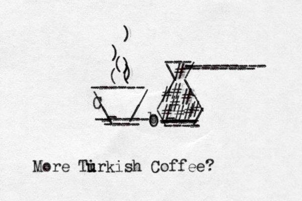 \ / \ / - ----- - - ---- ------ C ( ( ) ) ( ) ) \ / / \ / \ b\ / - ---- ---- ---- - ---- --- --------- - -------- # # # # # # # # # O O Tir u u kish Coffee x e r o M ?