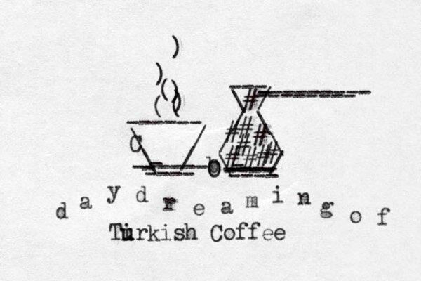 \ / \ / - ----- - - ---- ------ C ( ( ) ) ( ) ) \ / / \ / \ b\ / - ---- ---- ---- - ---- --- --------- - -------- # # # # # # # # # O O Tir u u kish Coffee x d a y d r e a m i n g o f