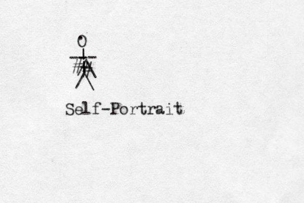 /\ | | | -- - - O Self-Portrait - /\ # # .