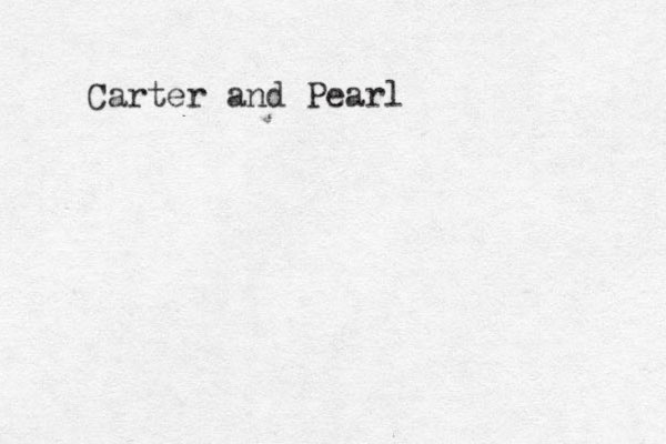 Carter and Pearl