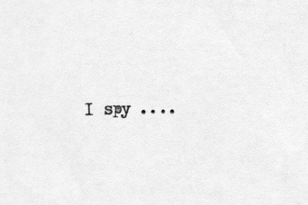 I spy ....