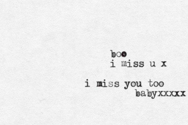 boo i miss u x i miss you too babyxxxxx