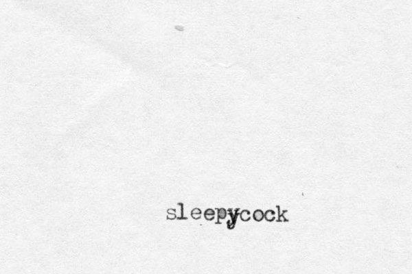 sleepy y y cock